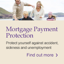 Mortgage Payment Protection: Protect yourself against accident, sickness and unemployment