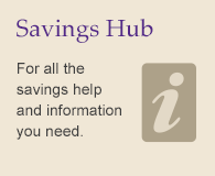 Find out more about savings with our Savings Hub